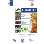Termites: biologie, lutte, réglementation