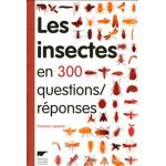 Les insectes en 300 questions reponses