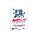 Le grand guide de lutte raisonnée contre les nuisibles ou bioagresseurs urbains