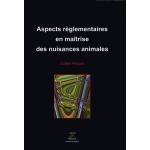 Aspects réglementaires en maîtrise des nuisances animales